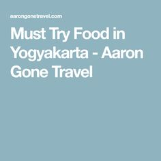 Must Try Food in Yogyakarta - Aaron Gone Travel