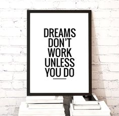 "Motivational Quote Printable Poster ""Dreams don't work unless you do"" Inspirational Art Typography Quote Wall Art Digital Download DIY PRINT"
