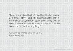 Haruki Murakami, South of the Border, West of the Sun (via helplesslyamazed)