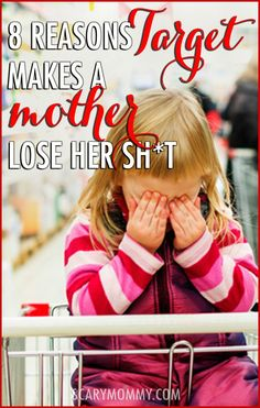 8 reasons Target makes a mother lose her sh*t - hilarious list of the shopping problems every mom faces at her favorite store, via @ScaryMommy