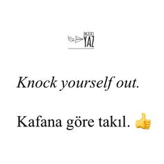 Its Saturday night thats why! Learn Turkish Language, Learn English, Cool Words, Quotations, Saturday Night, Learning, Sayings, Instagram, Tattoos