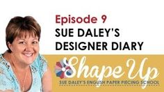 Ep 9 Sue Daley's Shape Up English Paper Piecing School - YouTube