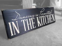 Decorative Wooden Kitchen Signs Interesting Kitchen Decoration Dancing In The Kitchen Sign Black & White Decorating Design