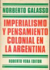 Norberto Galasso: Imperialismo y pensamiento colonial en la Argentina - Libro Usado
