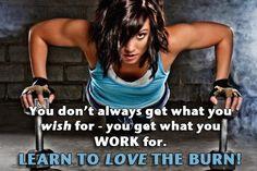 Learn to LOVE the burn!