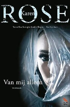 Van mij alleen by Karen Rose - Books Search Engine Books To Read, My Books, Lus, Thrillers, Search Engine, Halloween Face Makeup, Reading, Karen, Romans