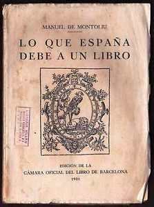 Don Quijote - 1931 Lo que España le debe a un Libro - de Manuel de Montoliu   eBay