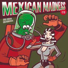 Dr. Alderete 2002 Mexican Madness [Isotonic] (Revista Zona de Obras) #albumcover