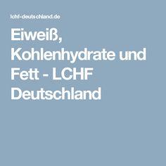 Eiweiß, Kohlenhydrate und Fett - LCHF Deutschland