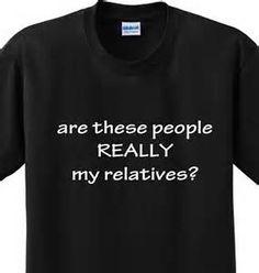 fc2be6b23 My Relatives Funny Family Humor Reunion Joke Novelty T-shirt Any Size