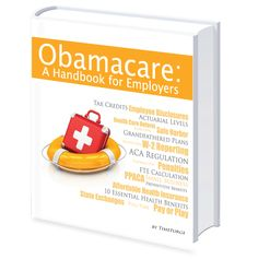 """""""Obamacare: A Handbook for Employers"""" come with four different packages for your business."""