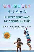 Uniquely human : a different way of seeing autism
