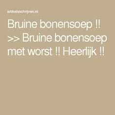 Bruine bonensoep !! >> Bruine bonensoep met worst !! Heerlijk !!