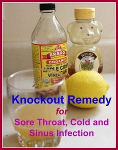 Amazing Knockout Home Remedy for Sore Throat, Cold and Sinus Infection. Combining them makes for the 1-2 killer punch to knock out those dang infections. natural healing