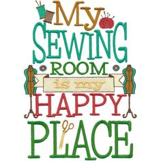 My Sewing Room Is My Happy Place