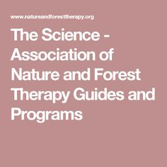 The Science - Association of Nature and Forest Therapy Guides and Programs