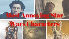 The 17 Most Annoying Star Wars Characters