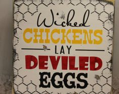 Wicked Chickens lay Deviled Eggs Sign/Funny Sign