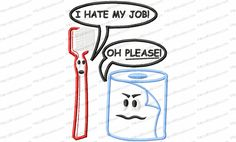 Hate My Job BUNDLE includes 4x4, 5x7, 6x10 and 8x12 applique embroidery design and the matching optimized Toilet Paper size. Save $2 with bundle discount.