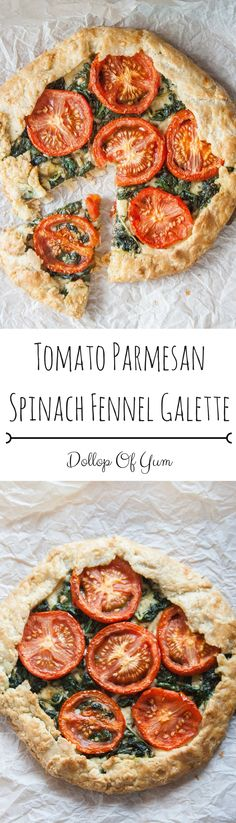 Tomato Parmesan Spinach Fennel Galette