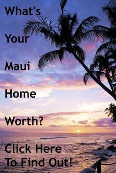 Maui Home Values - What's Your Maui Home Worth?