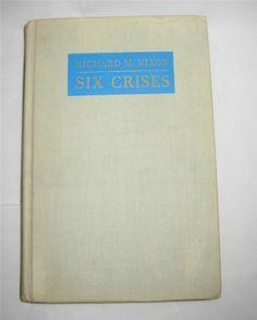 ANTIQUE BOOKS - $499.99 - RARE Signed by Richard Nixon 1st Edition Six Crises History Essays Book