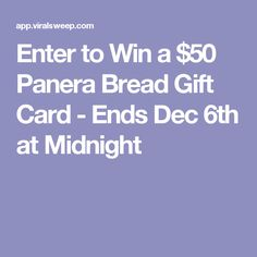 Enter to Win a $50 Panera Bread Gift Card - Ends Dec 6th at Midnight