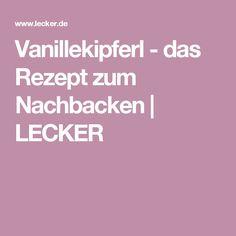 Vanillekipferl - das Rezept zum Nachbacken | LECKER