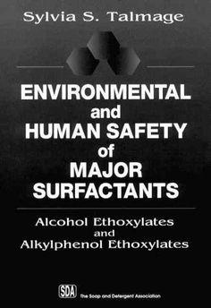 Environmental and Human Safety of Major Surfactants: Alcohol Ethoxylates and Alkylphenol Ethoxylates