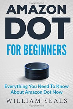 Amazon Dot: Amazon Dot for Beginners - www.theteelieblog.com Everything you need to know about #EchoDot now. #alexabooks
