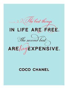 """""""Las mejores cosas en la vida son gratis, las segundas mejores son muy caras""""."""