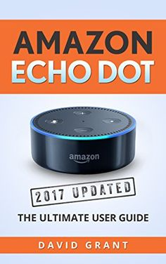 Amazon Echo Dot: The 2017 Updated Ultimate User Guide (Ho... https://www.amazon.com/dp/B01N4VU0X0/ref=cm_sw_r_pi_dp_x_6tiOybM07WQ0V