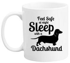 Feel Safe at Night Sleep with a Dachshund Coffee Mug