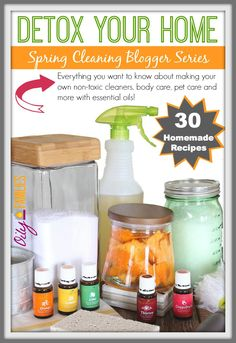 Detox Your Home | Spring Cleaning Blogger Series with 30 Homemade Recipes for household cleaner, personal care and pet care!