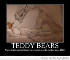 Funny pictures about Why you should always sleep with a Teddy bear. Oh, and cool pics about Why you should always sleep with a Teddy bear. Also, Why you should always sleep with a Teddy bear photos. I Smile, Make Me Smile, Doug Funnie, Monster Under The Bed, Innocent Child, My Teddy Bear, Demotivational Posters, The Funny, Ghetto Funny