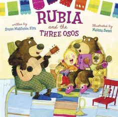 Rubia and the three osos / written by Susan Middleton Elya ; illustrated by Melissa Sweet