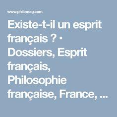 Existe-t-il un esprit français ? • Dossiers, Esprit français, Philosophie française, France, Hexagone • Philosophie magazine