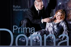 Prima Donna - Must see this. Love Rufus W. Opera News, Next Week, Theatre, Music, Books, Films, Fictional Characters, Musica, Movies