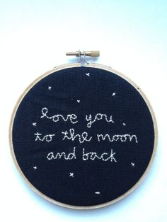 love you to the moon and back embroidery hoop