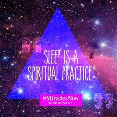 Sleep is a spiritual practice. #MiraclesNow