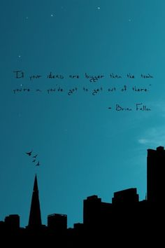 """""""If your ideas are bigger than the town you're in..."""" -Brian Fallon [640x960] in Album: Quote Porn"""