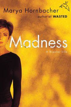 Madness: A Bipolar Life [Hardcover] Marya Hornbacher (Author). If you have any bipolar loved ones in your life this book is a must. It has brought a lot of clearness in regards to the disease for me. Bipolar Children, Brain Book, Bipolar Disorder, Mental Health Awareness, Bipolar Awareness, Mental Illness, Chronic Illness, Great Books, Amazing Books