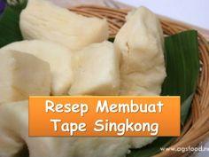Cara Membuat Tape Singkong | Resep Tradisional
