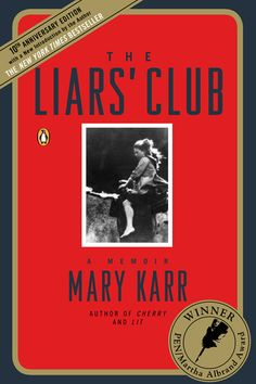 The Book Bucket List To Tackle Before You Turn 30 #refinery29  http://www.refinery29.com/best-books-millenials-reading-list#slide18  The Liars' Club, Mary Karr What: The incomparable Mary Karr's first memoir, telling of her upbringing in a Texas oil town with a family so strange, so tough, so funny that you almost can't believe it's not fictional. Why: Because Mary Karr's been to hell and back, and she's brought you something way better than a T-shirt.