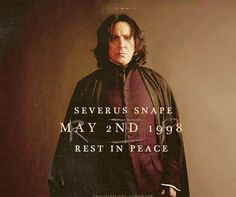 I'm not sure about the date on this, but I love the picture, and considering that he was my absolute favorite character (I have a little crush on Snape), gotta repin :)
