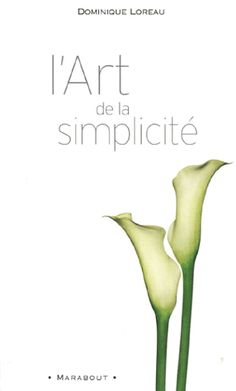 L'art de la simplicité - Dominique Loreau Domestic Goddess, My Arts, Books, Bien Entendu, Lus, Coin, Romans, Libraries, Objects
