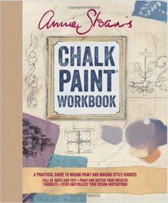 Giveaway-Annie Sloan's Chalk Paint Workbook: A practical guide to mixing paint and making style choices