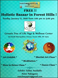 FREE Holistic Bazaar in Forest Hills!  Sunday, January 17, 2016 from 1:00 pm to 5:00 pm Genesis Tree of Life Yoga & Wellness Center, 102-02/06 Metropolitan Avenue, Forest Hills, NY 11375  Register Online Here http://conta.cc/1LL91RA