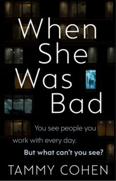 When She Was Bad by Tammy Cohen #Psychological #Thriller