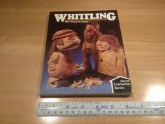 """Whittling, by Bill Higginbotham 1983, it measures 6 1/2"""" x 8 1/4"""" x 3/8"""", Softbound 128 pages, asking $5."""